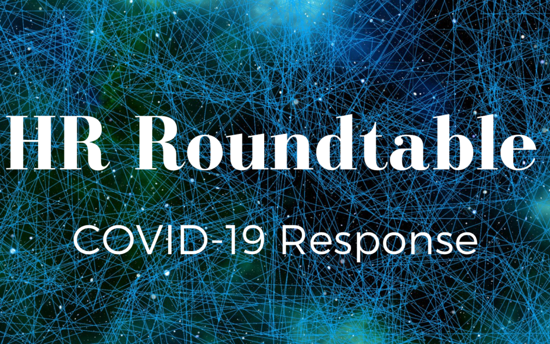 HR Roundtable Recap on COVID-19