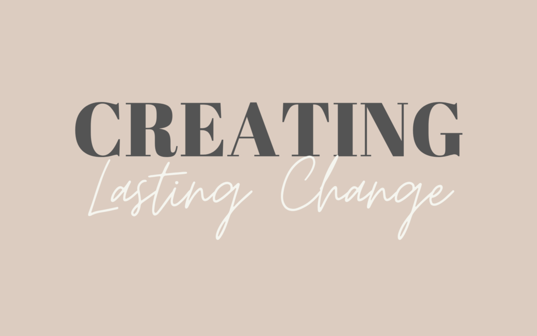 Steps towards lasting change in our work and our community