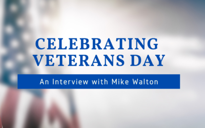 Celebrating Veterans Day – An Interview with Mike Walton