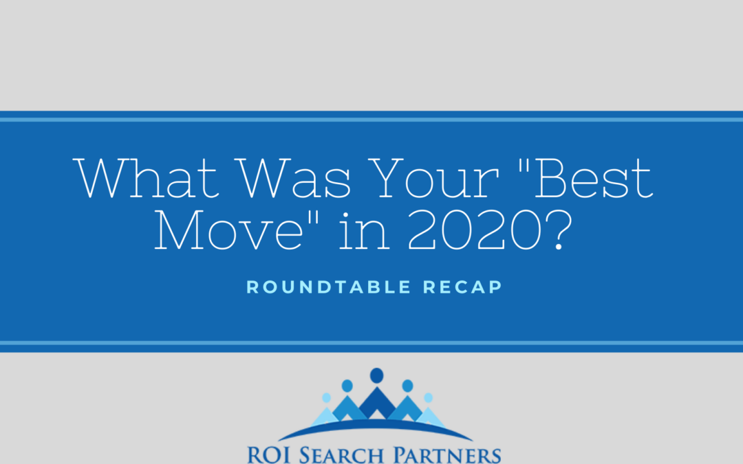 Roundtable Recap: What Was Your 'Best Move' in 2020?