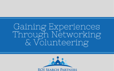 Gaining experiences through networking and volunteering
